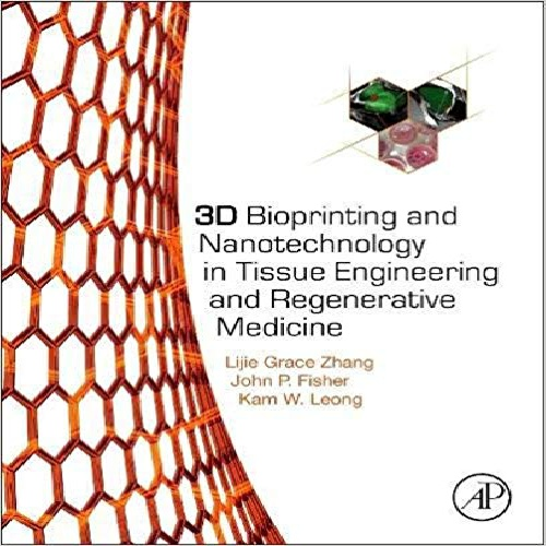 کتاب 3D Bioprinting and Nanotechnology in Tissue Engineering and Regenerative Medicine